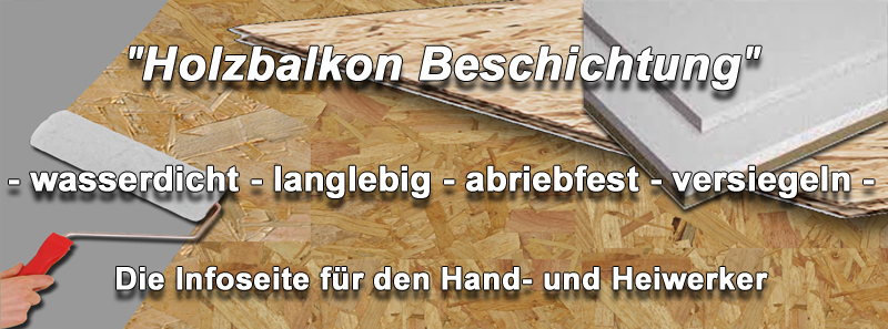 holzbalkon abdichten osb platten wasserdicht machen holz. Black Bedroom Furniture Sets. Home Design Ideas
